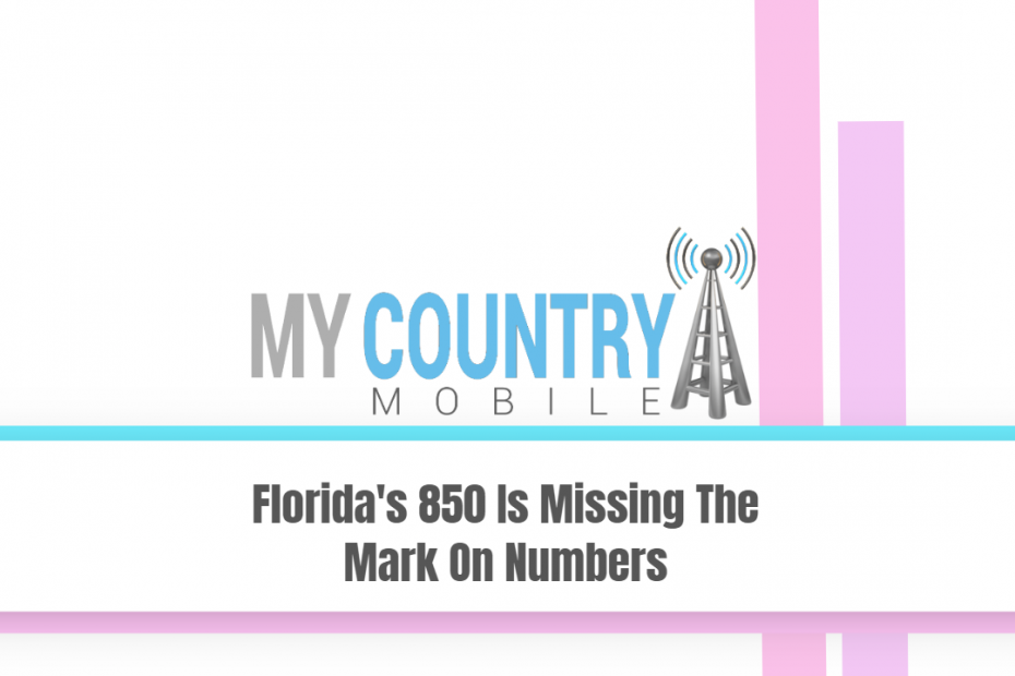Florida's 850 Is Missing The Mark On Numbers - My Country Mobile