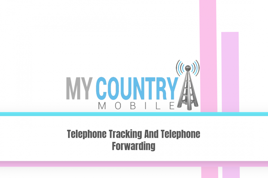 Telephone Tracking And Telephone Forwarding - My Country Mobile