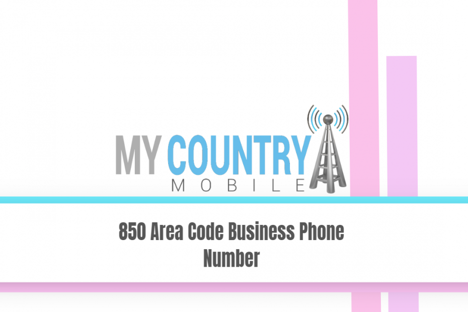 850 Area Code Business Phone Number - My Country Mobile