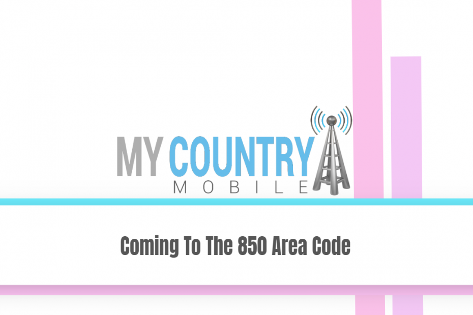 Coming To The 850 Area Code - My Country Mobile
