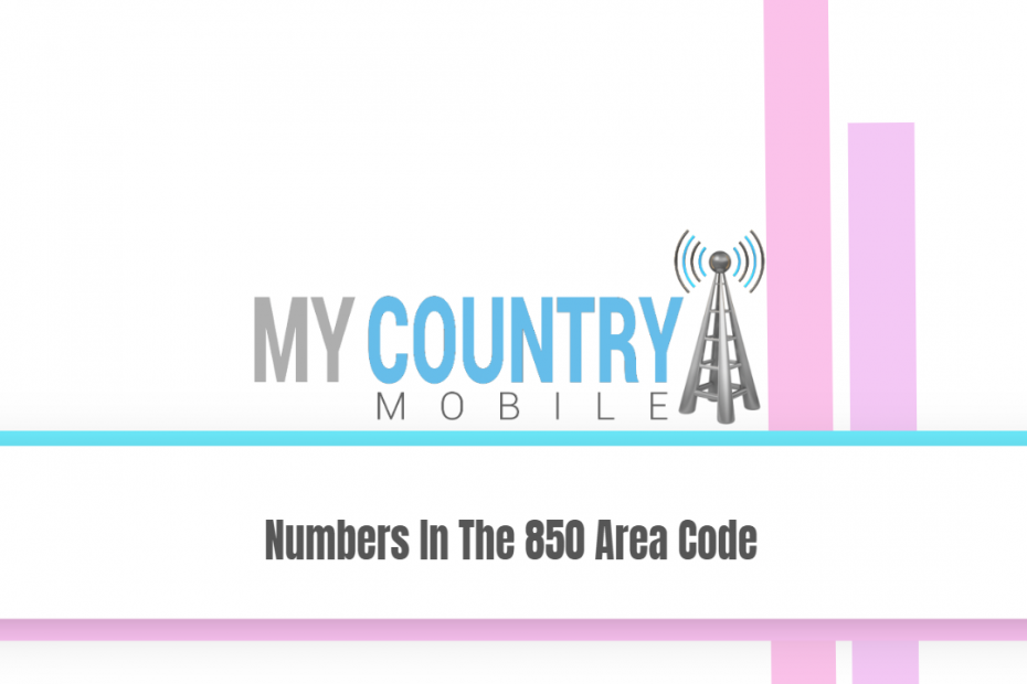 Numbers In The 850 Area Code - My Country Mobile
