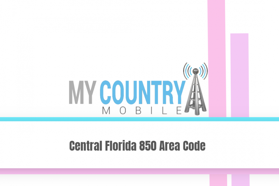 Central Florida 850 Area Code - My Country Mobile