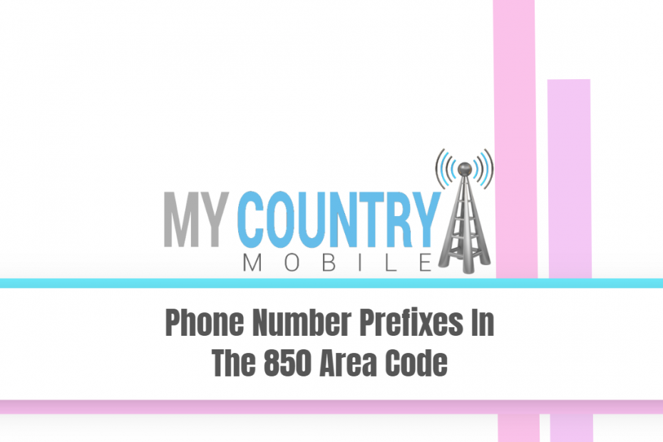Phone Number Prefixes In The 850 Area Code - My Country Mobile