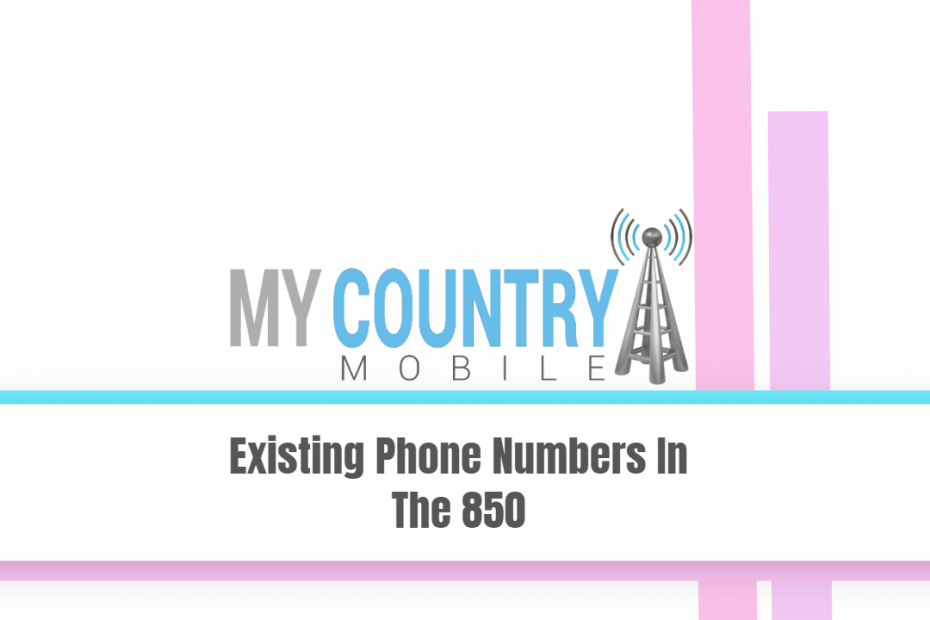 Existing Phone Numbers In The 850 - My Country Mobile